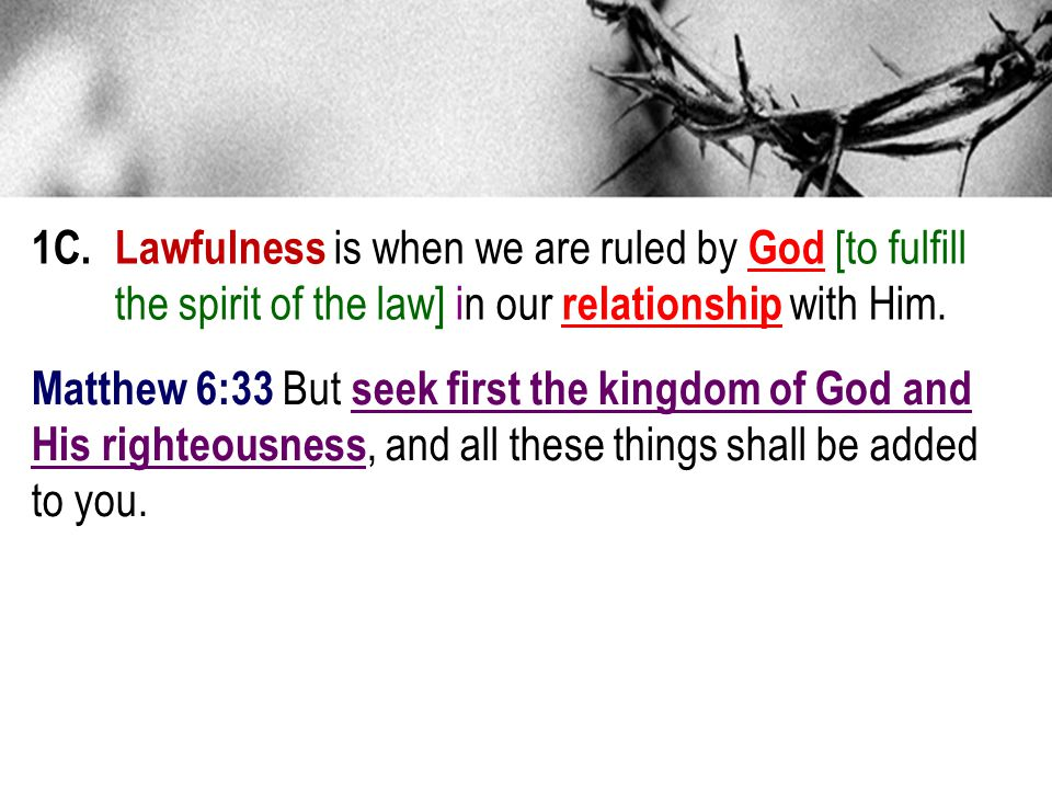 1C. Lawfulness is when we are ruled by God [to fulfill